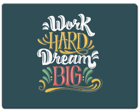 Podložka pod myš Work hard, dream big